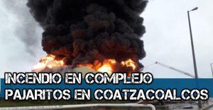 INCENDIO TERMINAL PAJARITOS COATZACOALCOS